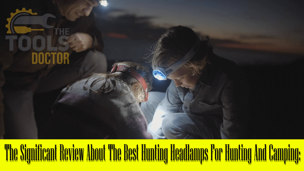 The Best Headlamp For Hunting And Camping