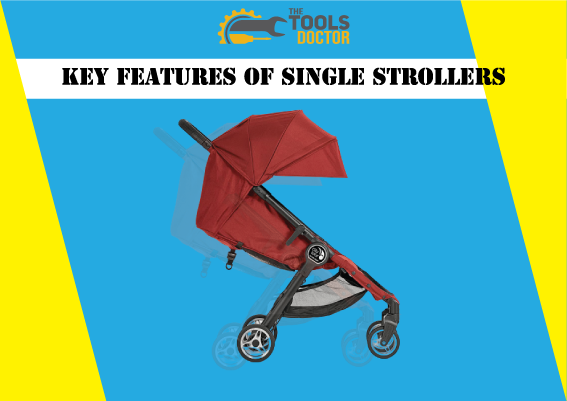 Key features of single strollers