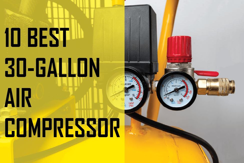 10 best 30-gallon air compressor