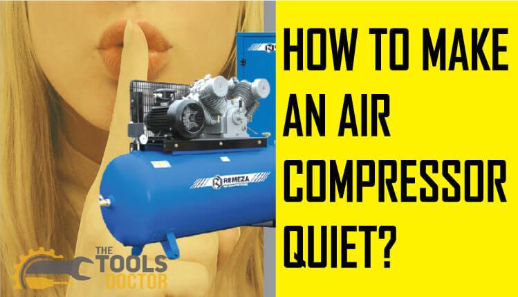 How to Make an Air Compressor Quiet?